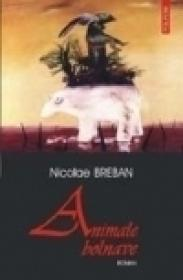 Animale bolnave - Nicolae Breban