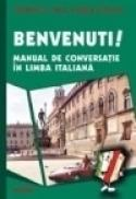 Benvenuti! Manual de conversatie in limba italiana - Dragos Cojocaru, Gabriela E. Dima
