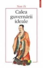 Calea guvernarii ideale - Xun Zi
