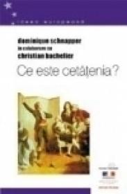 Ce este cetatenia? - Christian Barchelier, Dominique Schnapper