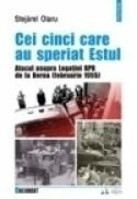 Cei cinci care au speriat Estul. Atacul asupra legatiei RPR de la Berna (februarie 1955) - Stejarel Olaru