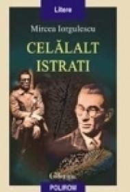 Celalalt Istrati - Mircea Iorgulescu