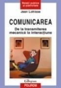 Comunicarea. De la transmiterea mecanica la interactiune - Jean Lohisse