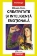Creativitate si inteligenta emotionala (editia a II-a) - Mihaela Roco