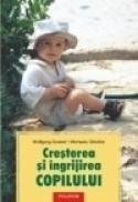 Cresterea si ingrijirea copilului. Practici terapeutice alternative. Ghid medical si pedagogic - Wolfgang Goebel, Michaela Glockler