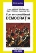 Cum se consolideaza democratia - Larry Diamond, Yun-han Chu, Marc F. Plattner, Hung-mao Tien