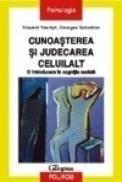 Cunoasterea si judecarea celuilalt - Vincent Yzerbyt, Georges Schadron