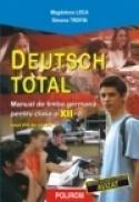 Deutsch Total. L2 Manual de limba germana pentru clasa a XII-a - Magdalena Leca, Simona Trofin