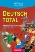 Deutsch Total. Manual de limba germana pentru clasa a IX-a, anul V de studiu, L2 - Magdalena Leca, Simona Trofin