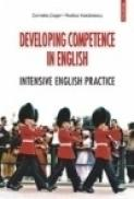 Developing Competence in English. Intensive English Practice - Cornelia Coser, Rodica Vulcanescu