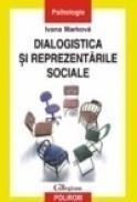 Dialogistica si reprezentarile sociale - Ivana Markova