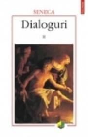 Dialoguri II - Seneca