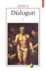 Dialoguri I - Seneca