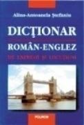 Dictionar roman-englez de expresii si locutiuni - Alina-Antoanela Craciun-Stefaniu