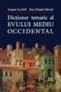 Dictionar tematic al Evului Mediu occidental - Jacques Le Goff, Jean-Claude Schmitt