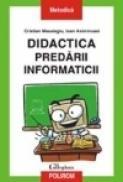 Didactica predarii informaticii - Cristian Masalagiu, Ioan Asiminoaei