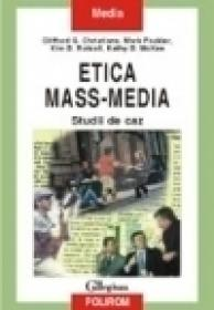Etica mass-media. Studii de caz - G. Christians Clifford, Mark Fackler, Kim B. Rotzoll, Kathy B. McKee