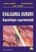 Evaluarea durerii. Algeziologie experimentala - Ostin C. Mungiu, Dunarea G. Ionescu, Victor Diaconescu