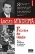 Fabrica de tamiie - Lucian Mindruta