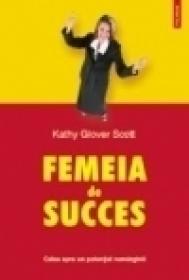 Femeia de succes - Kathy Glover Scott