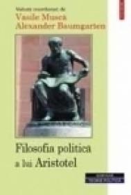 Filosofia politica a lui Aristotel - Vasile Musca, Alexander Baumgarten