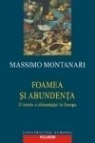 Foamea si abundenta. O istorie a alimentatiei in Europa - Massimo Montanari
