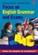 Focus on English Grammar and Exams - Viorica Ionescu, Gabriela Pavel