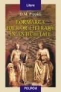 Formarea ideilor literare in Antichitate. Schita istorica - D. M. Pippidi