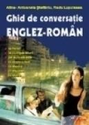 Ghid de conversatie englez-roman - Alina-Antoanela Craciun-Stefaniu, Radu Lupuleasa