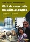 Ghid de conversatie roman-albanez - Luan Topciu, Renata Topciu