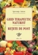 Ghid terapeutic naturist. Retete de post (Editia a II-a) - Speranta Anton