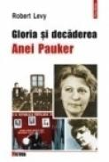 Gloria si decaderea Anei Pauker - Robert Levy