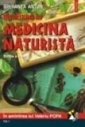 Incursiune in medicina naturista. Editia a VIII-a (2 vol.) - Speranta Anton