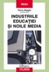 Industriile educatiei si noile media - Pierre Moeglin
