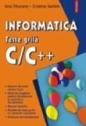 Informatica. Teste grila C/C++ - Ana Intuneric, Cristina Sichim