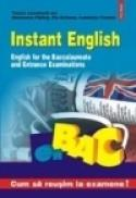 Instant English. English for the Baccalaureate and Entrance Examinations - Hortensia Parlog, Pia Brinzeu, Luminita Frentiu