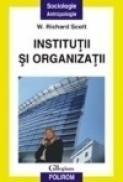 Institutii si organizatii - W. Richard Scott