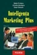 Inteligenta Marketing Plus (Editia a II-a) - Corneliu Munteanu, Cezar Caluschi, Stefan Prutianu