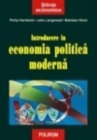 Introducere in economia politica moderna - Philip Hardwick, John Langmead, Bahadur Khan
