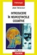 Introducere in neurostiintele cognitive - Jean Delacour