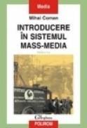 Introducere in sistemul mass-media (editia a II-a) - Mihai Coman