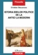Istoria ideilor politice de la antici la moderni - Cristian Bocancea