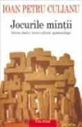 Jocurile mintii. Istoria ideilor, teoria culturii, epistemologie - Ioan Petru Culianu