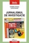Jurnalismul de investigatie. Ghid practic - Cristian Grosu, Liviu Avram