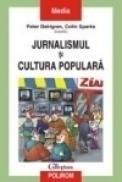 Jurnalismul si cultura populara - Peter Dahlgren, Colin Sparks