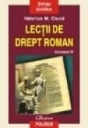 Lectii de drept roman (vol. IV) - Valerius M. Ciuca