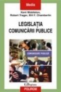 Legislatia comunicarii publice - Kent R. Middleton, Robert Trager, Bill F. Chamberlin