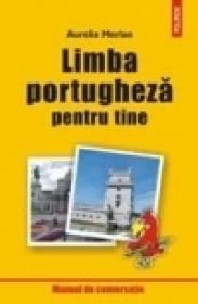 Limba portugheza pentru tine - Aurelia Merlan