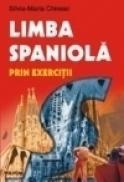 Limba spaniola prin exercitii - Silvia-Maria Chireac