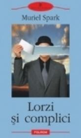 Lorzi si complici - Muriel Spark